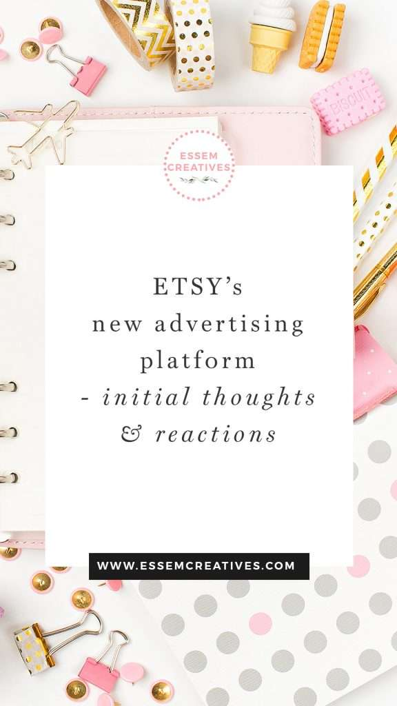 Etsy's New Advertising Platform: Initial Thoughts and Reactions from an Etsy Seller | Are you wondering about where the old Promoted Listings went and what to make of the new Advertising Platform integrated with Google Ads on Etsy? Read on to find out more>> #etsyseller #etsyshop #sellonetsy