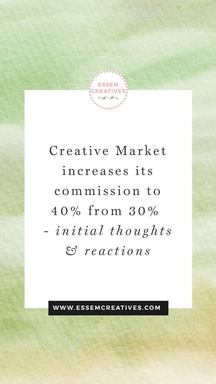 Creative Market Increases It's Commission to 40% from 30% - Initial Thoughts & Reactions | What does this mean for Creative Market Sellers and Shop Owners? What does it mean for the future of Creative Market? Click to read more>>