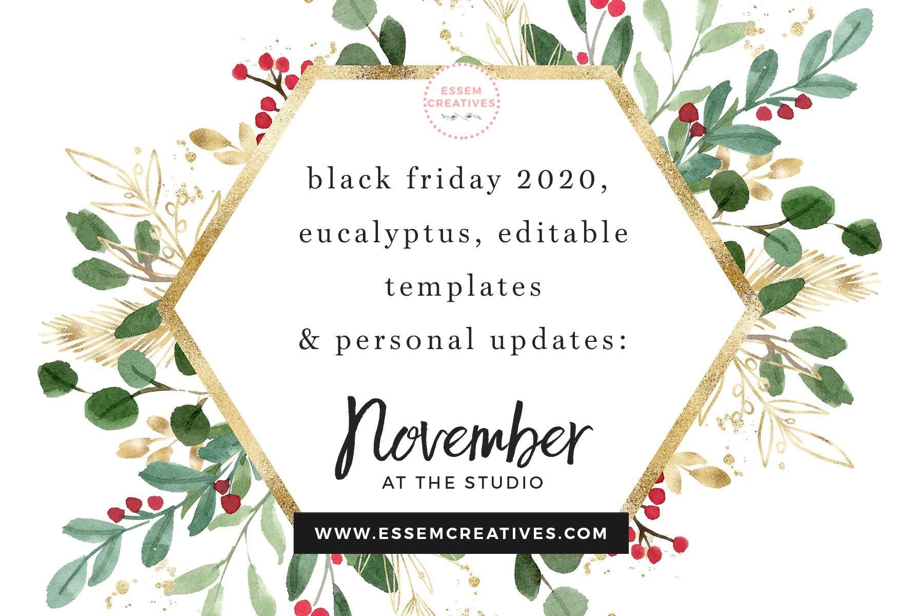 Black Friday Sale 2020, New Eucalyptus Watercolor Clip Art, Editable Templates and More: November 2020 | Behind the scenes in my studio: Essem Creatives | Click to read more>>